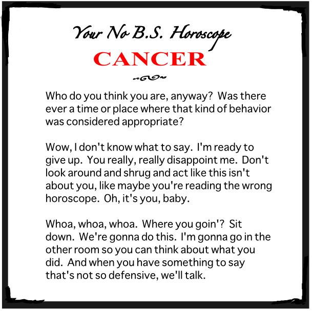 No B.S. Horoscope - Cancer