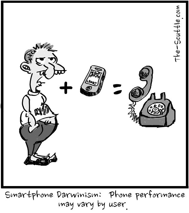 Smartphone Darwinism:  iPhone performance may vary by user.